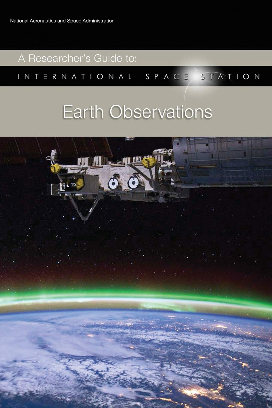 A Researcher's Guide to: International Space Station - Earth Observations