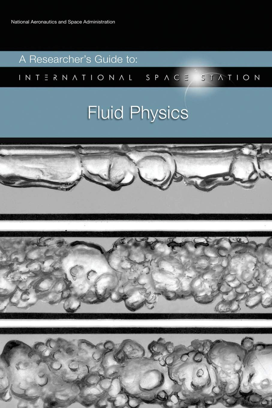 A Researcher's Guide to: International Space Station - Fluid Physics