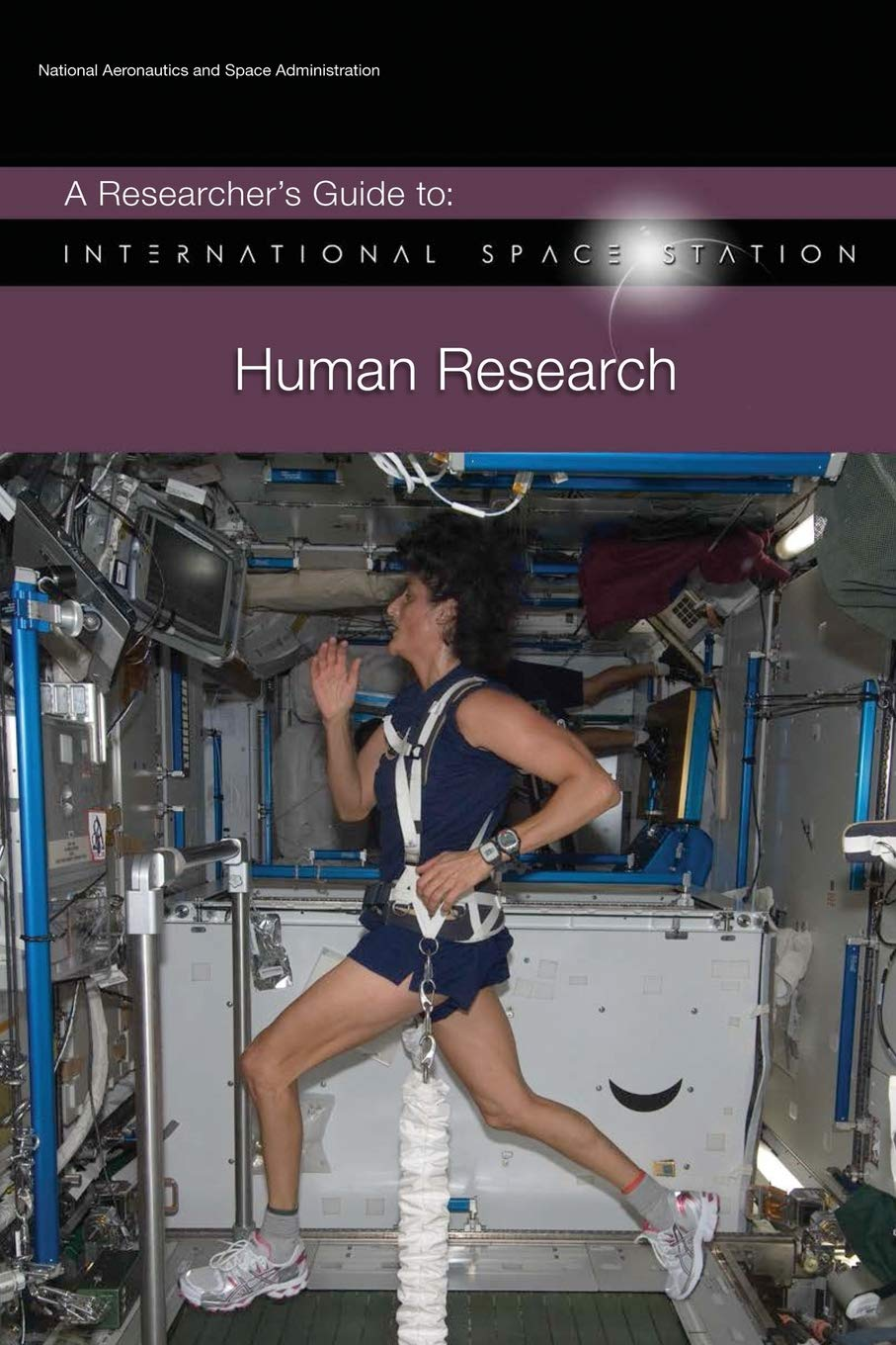 A Researcher's Guide to: International Space Station - Human Research