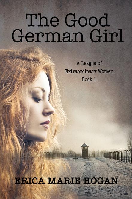 The Good German Girl (League of Extraordinary Women, #1)
