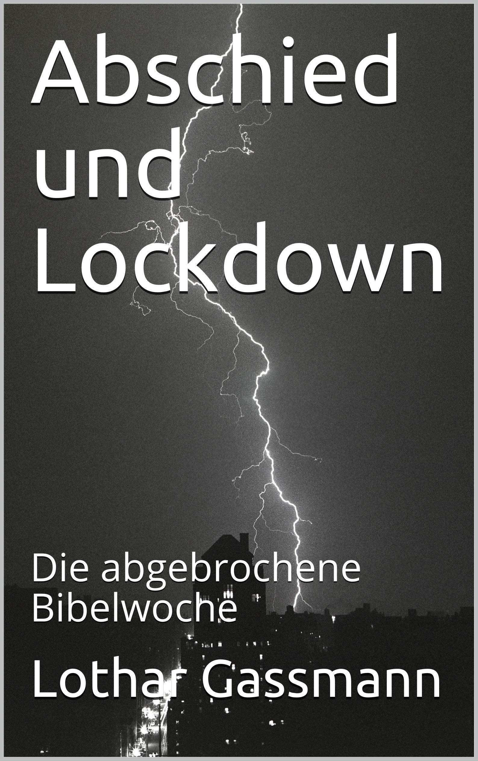 Abschied und Lockdown: Die abgebrochene Bibelwoche