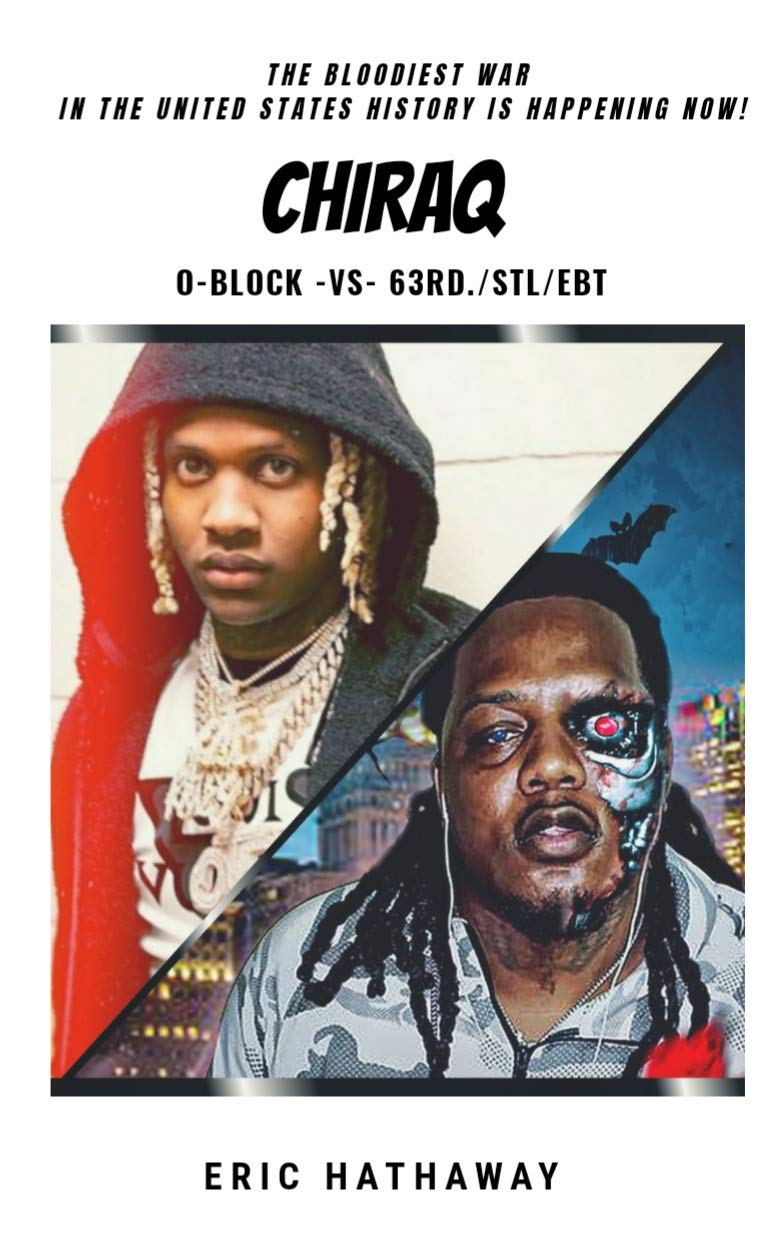 CHIRAQ: O'BLOCK VS 63RD STL/EBT ▪︎THE BLOODIEST WAR IN UNITED STATES HISTORY IS HAPPENING NOW! (CHIRAQ LEGENDS Book 2)