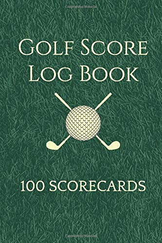 "Golf Score Log Book 100 Scorecards: Perfect Golfing Journal To Record and Track You Game Stats, Gift Idea For Golf Lovers (Men, Women, Kids), Small 6""x9"""