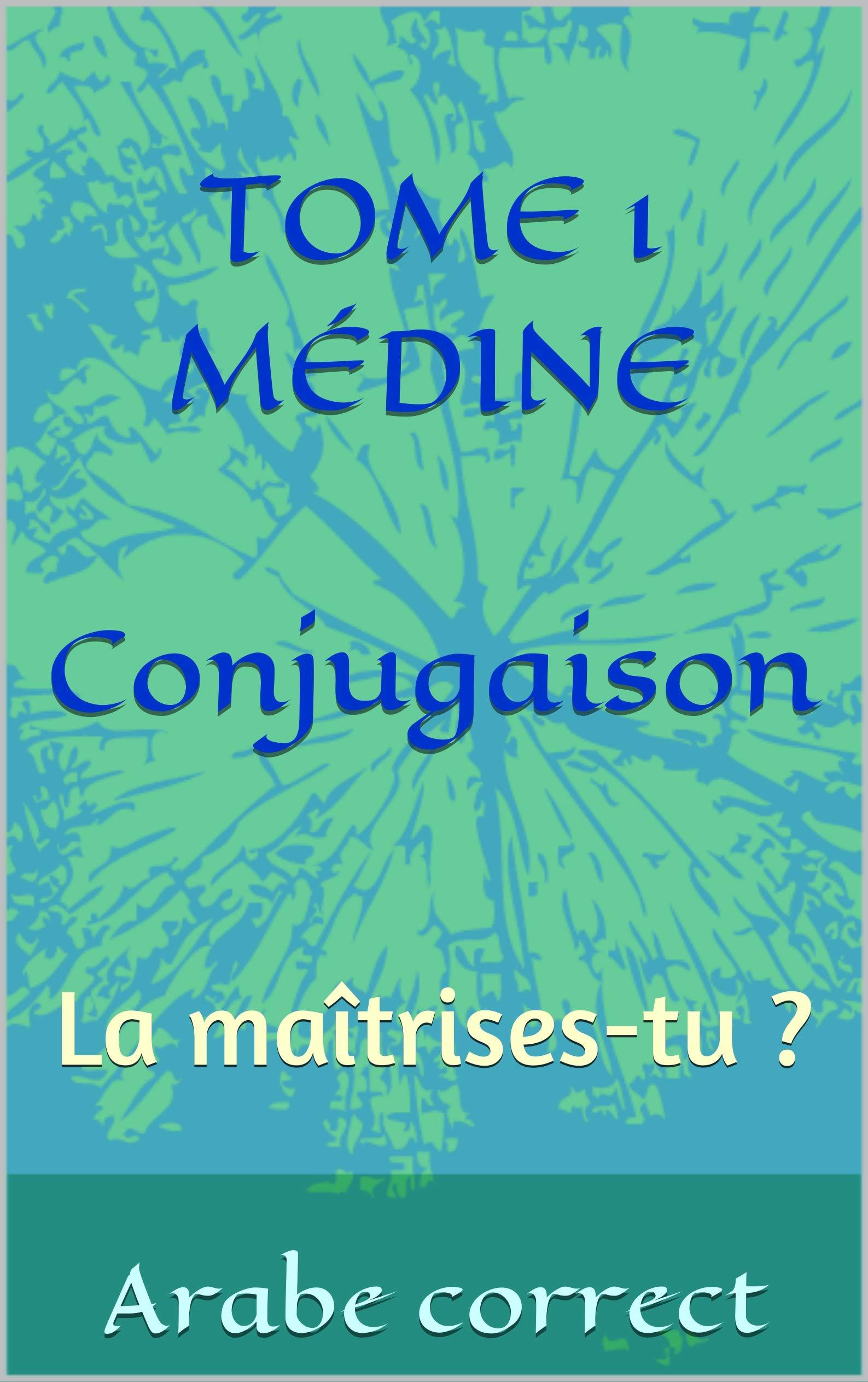 TOME 1 MÉDINE Conjugaison: La maîtrises-tu ?