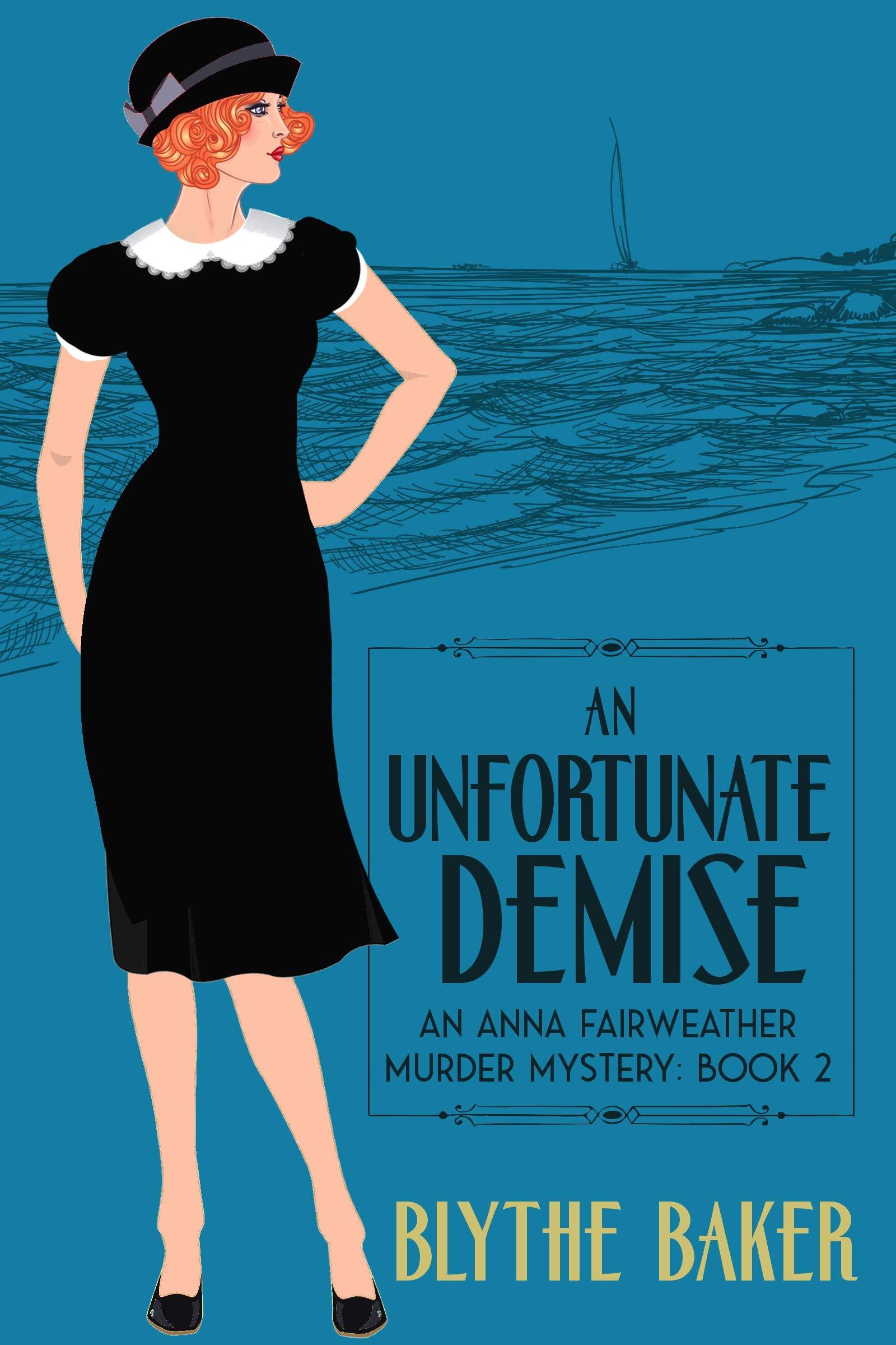 An Unfortunate Demise (Anna Fairweather Murder Mysteries, #2)