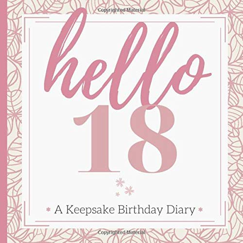 hello 18: A Keepsake Birthday Gift with Pages for Penning Well-Wishes & Little Notes | A Thoughts and Wishes Message Log Diary Journal and Guest Book for Her