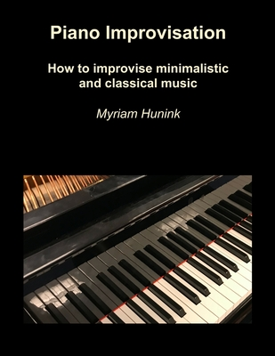 Piano Improvisation: How to improvise minimalistic and classical music