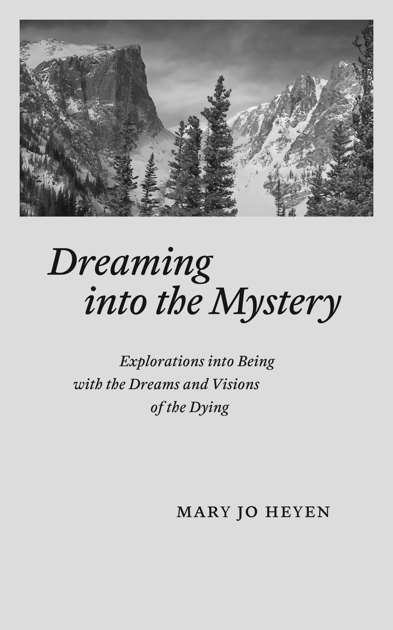 Dreaming into the Mystery: Explorations into the Dreams and Visions of the Dying
