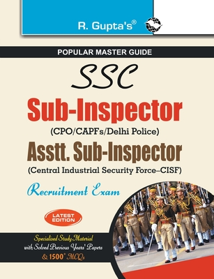 SSC: Sub-Inspector (Delhi Police/CAPFs) and Assistant Sub-Inspector (CISF) Recruitment Exam Guide