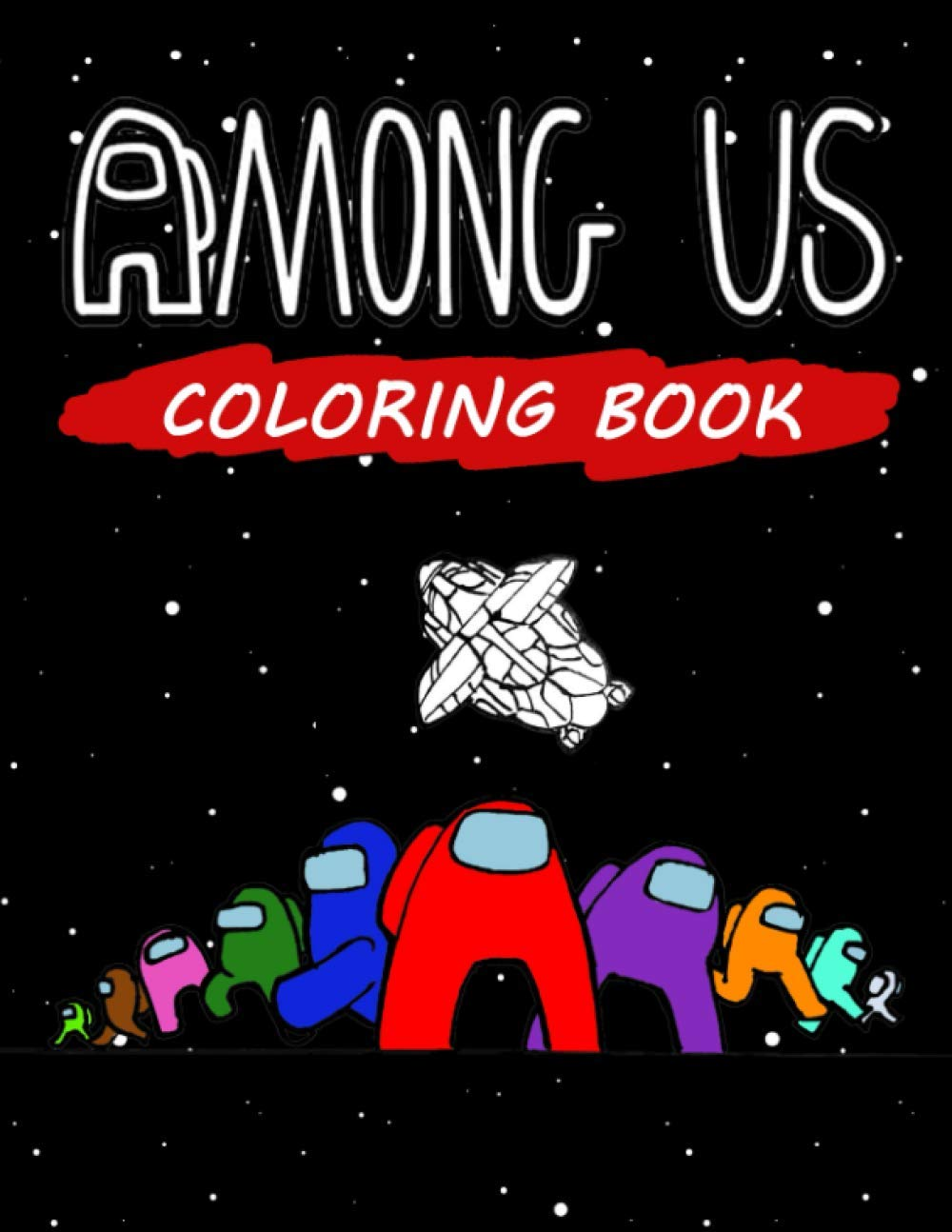 Among Us Coloring Book For Kids and Adults: Impostors and Crewmates Designs (+50 Premium Coloring Pages) The Best Way To Relax And Relieve Stress - Large 8.5x11 vol.1