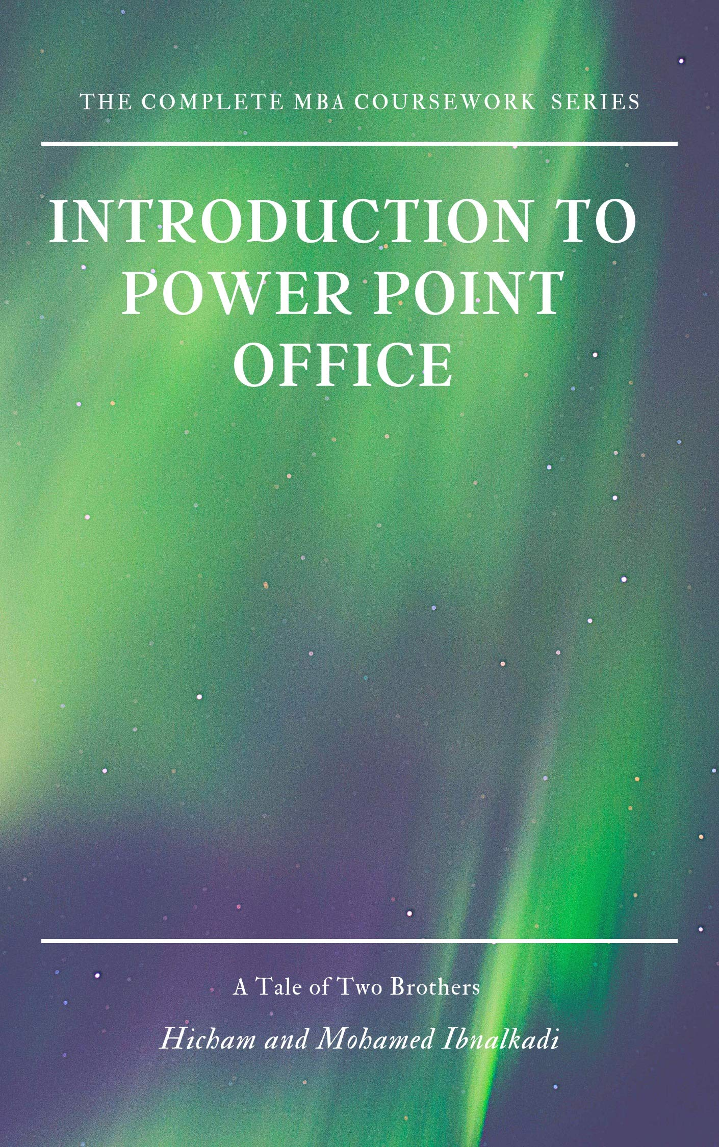 Introduction to MS Office PowerPoint (101 Non-Fiction Series Book 10)