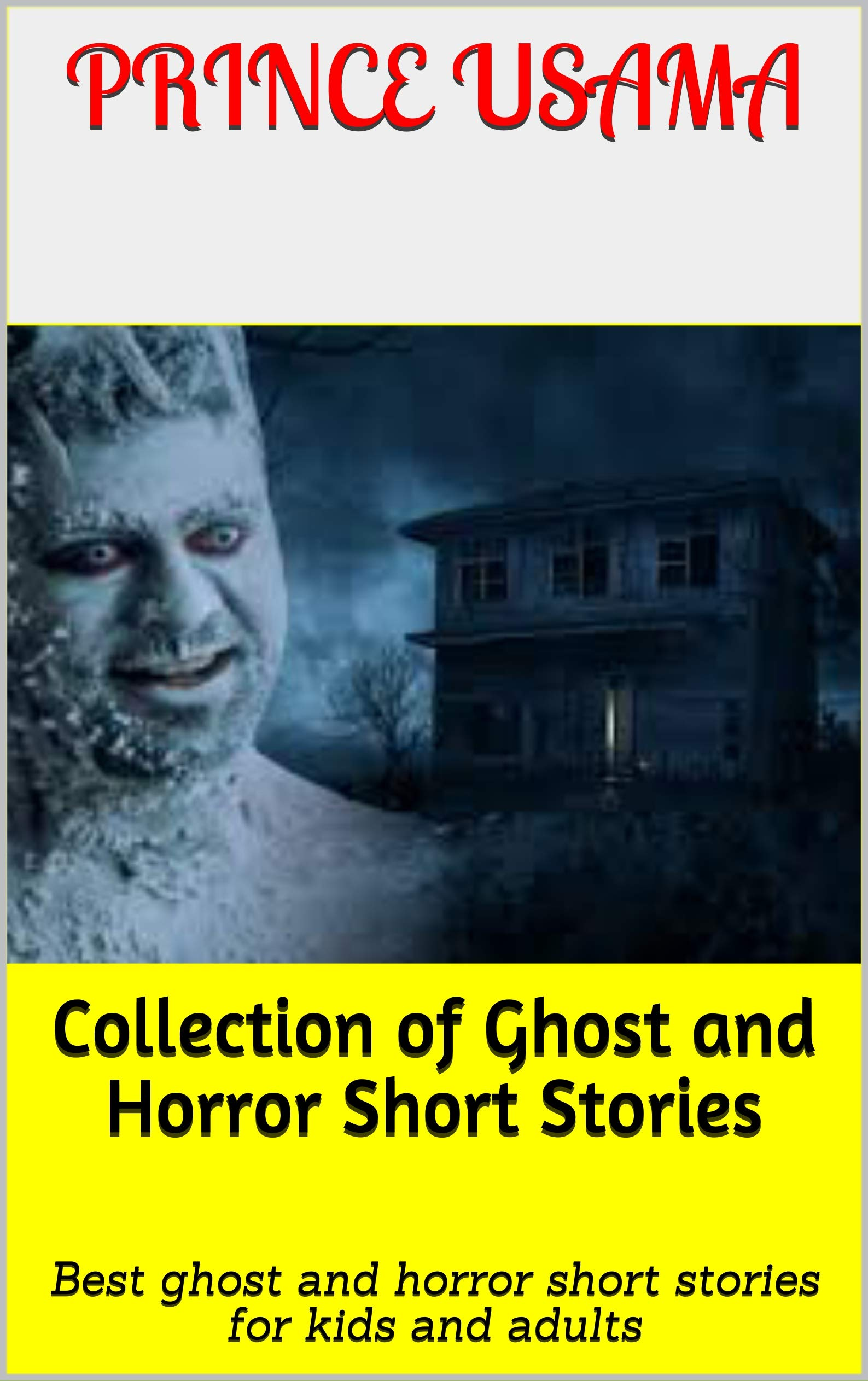Series of Ghost and Horror Short Stories for kids and children : Best ghost and horror short stories for kids and adults