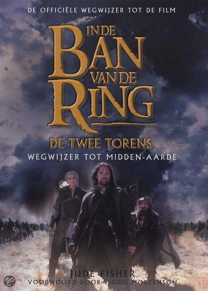 In De Ban Van De Ring De Twee Torens Wegwijzer Tot Midden-Aarde