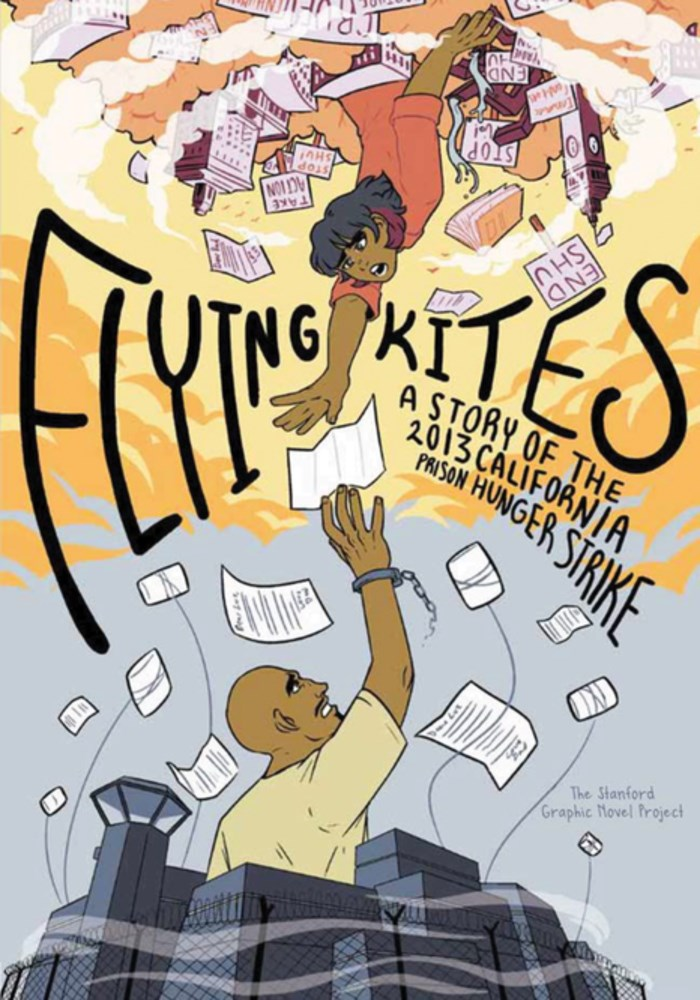 Flying Kites: A Story of the 2013 California Prison Hunger Strike