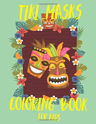 """Tiki masks coloring book: 30 Hawaii Tiki Masks for Kids 8.5""""-11"""" size"""