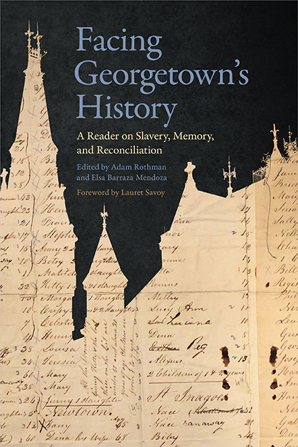 Facing Georgetown's History: A Reader on Slavery, Memory, and Reconciliation