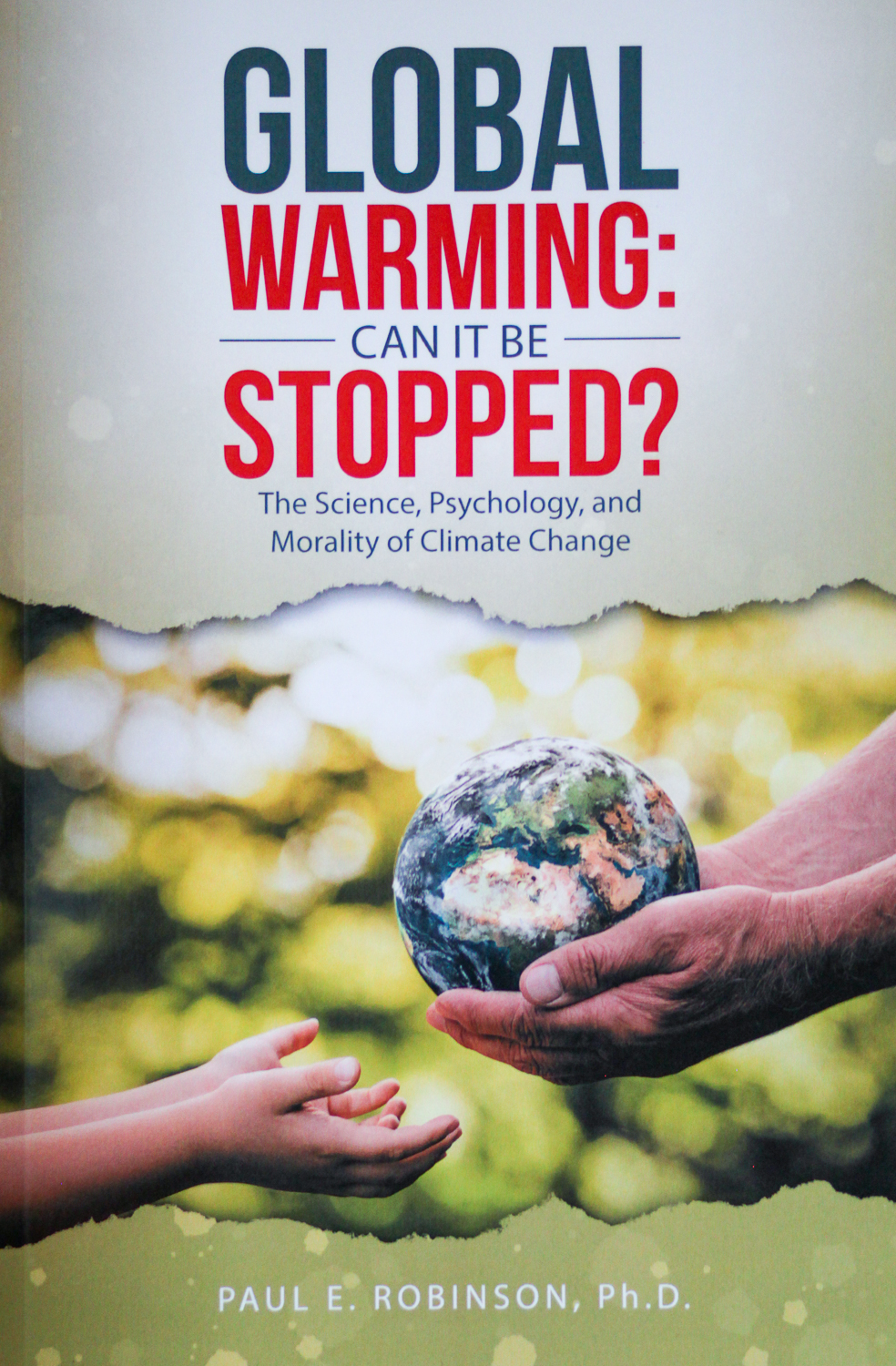 Global Warming: Can It Be Stopped?: The Science, Psychology, and Morality of Climate Change