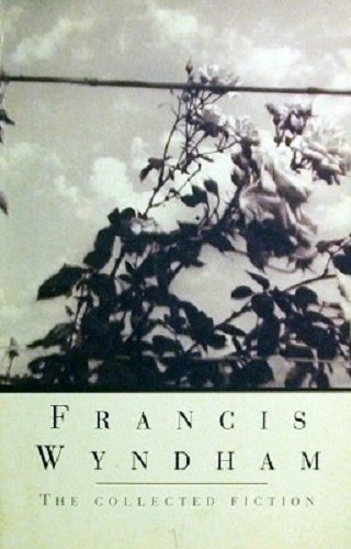 Collected Fiction of Francis Wyndham