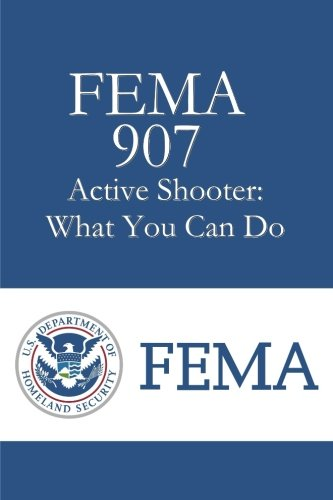FEMA 907 Active Shooter: What You Can Do