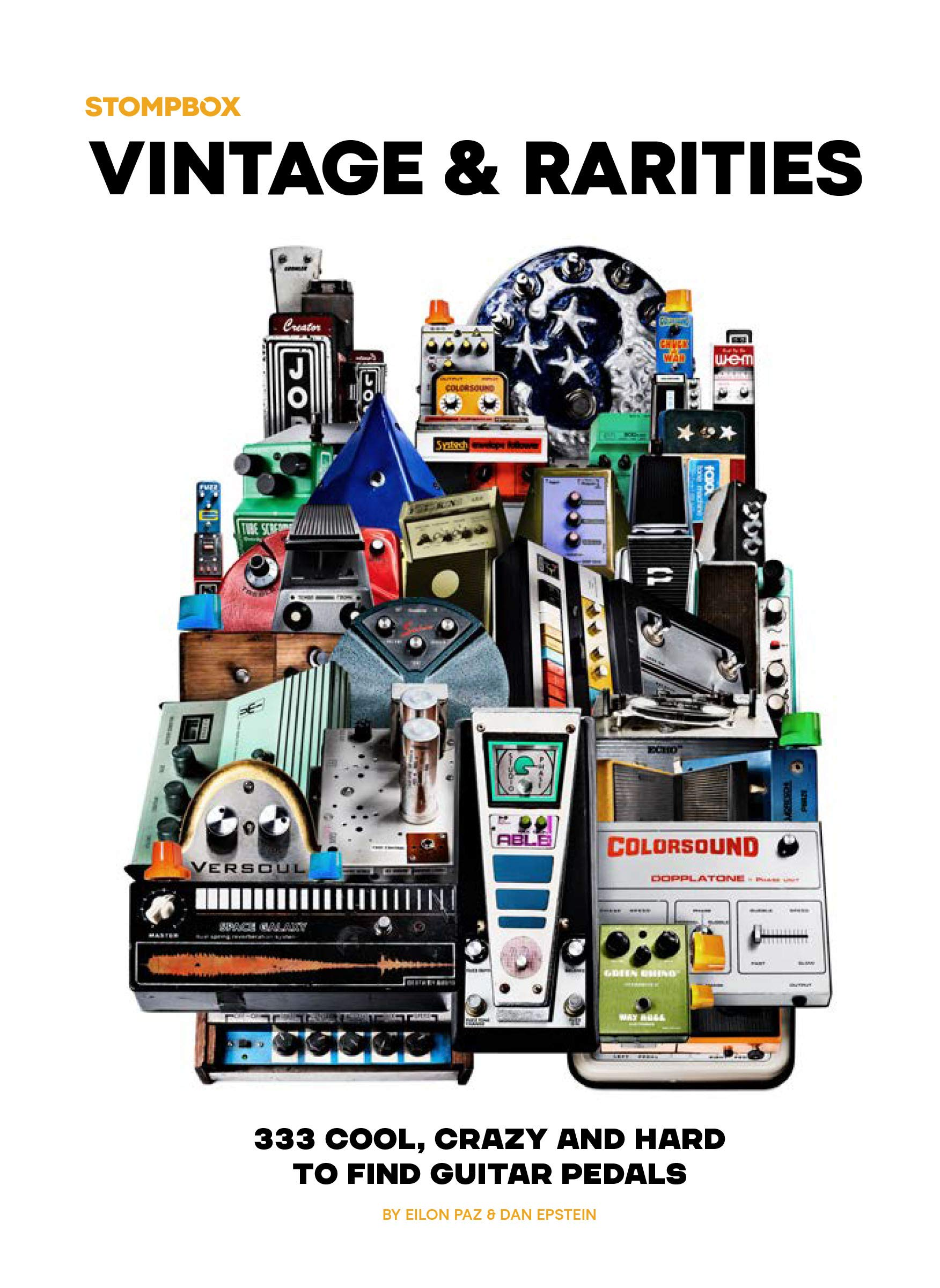 Vintage & Rarities: 333 Cool, Crazy and Hard to Find Guitar Pedals [Limited 1st Edition]