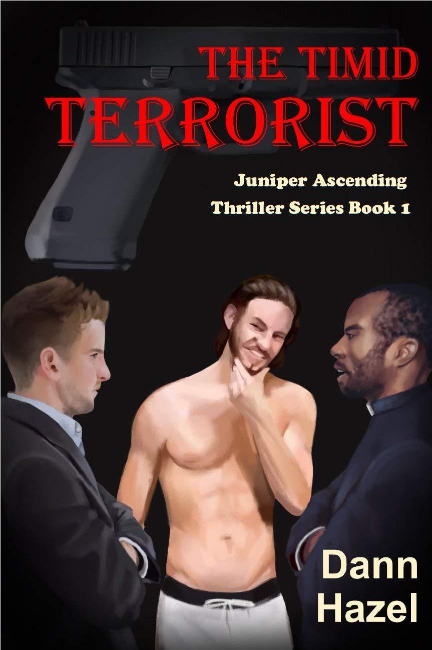The Timid Terrorist: Juniper Ascending Thriller Series Book 1 (The Juniper Ascending Thriller Series)