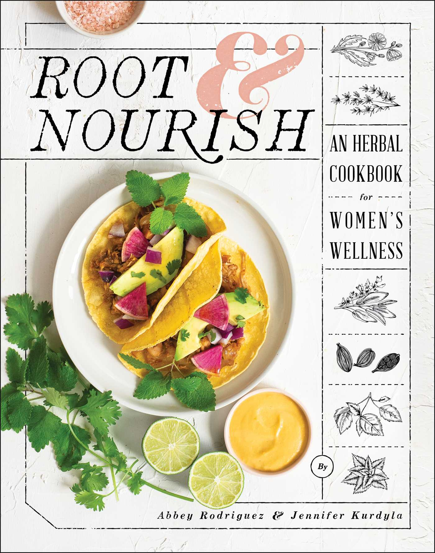 Root & Nourish: An Herbal Cookbook for Women's Wellness