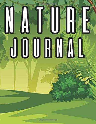 Nature Journal: Draw and Write Journal For Kids, Logbook to Track and Take Notes On Outdoor Observations and Discoveries