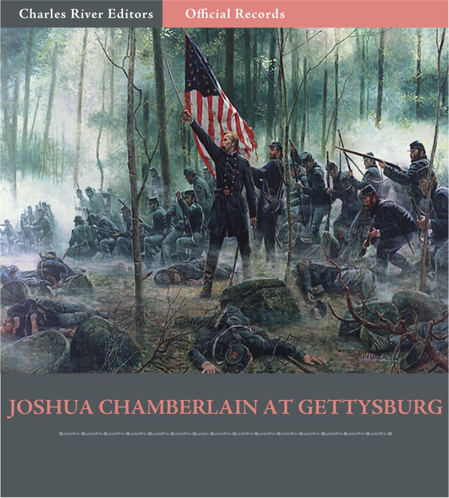 Official Records of the Union and Confederate Armies: Joshua Chamberlain's Account of the Battle of Gettysburg