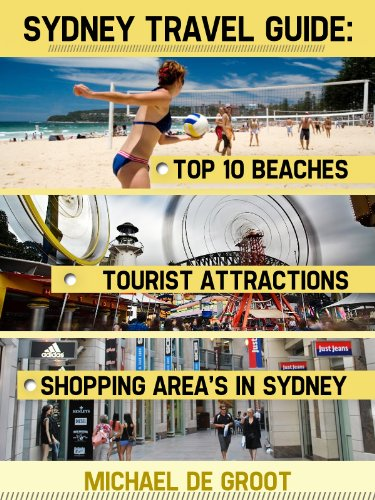 Sydney Travel Guide: Top 10 Beaches, Tourist Attractions and Shopping Area's in Sydney