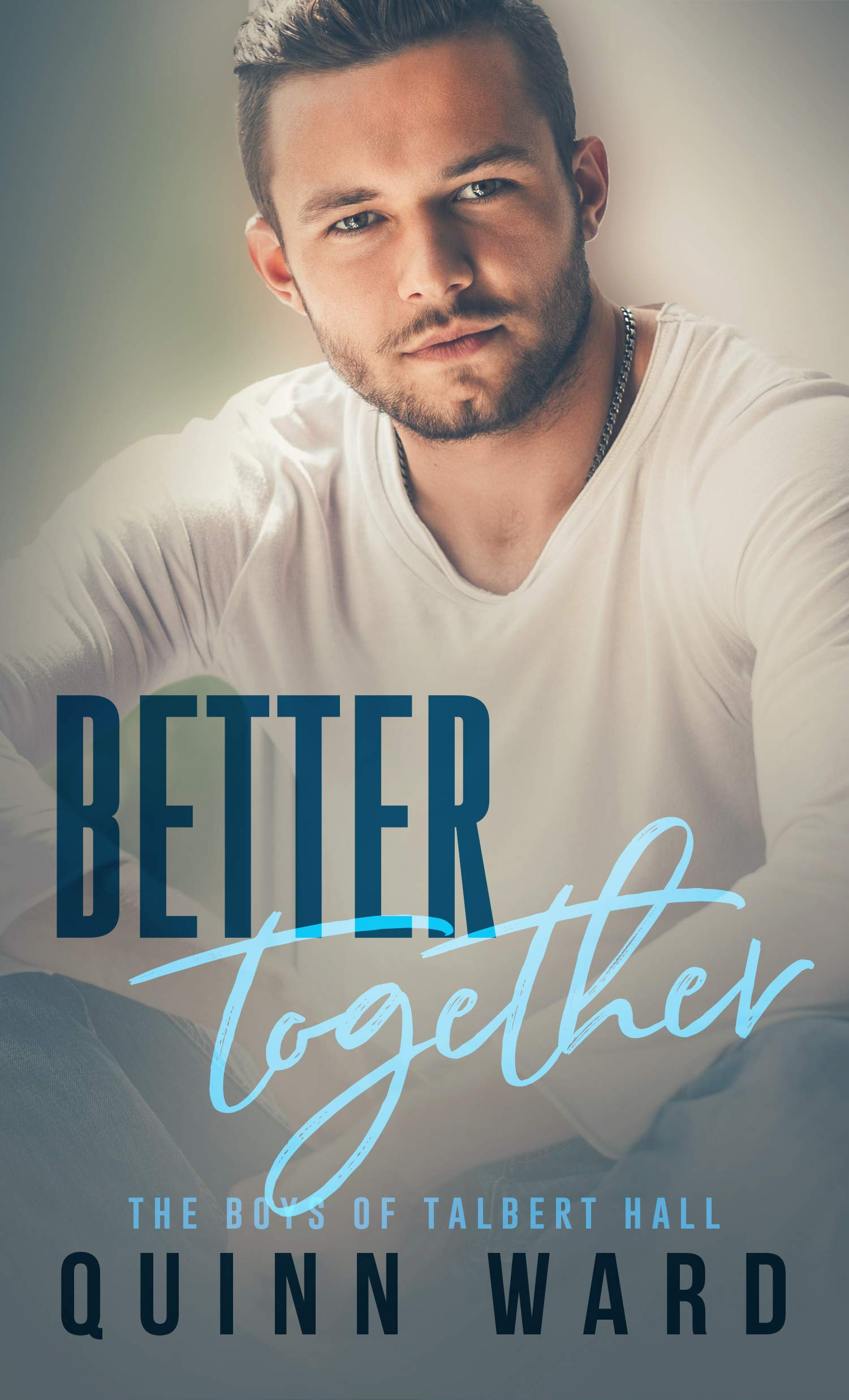 Better Together (The Boys of Talbert Hall #3)