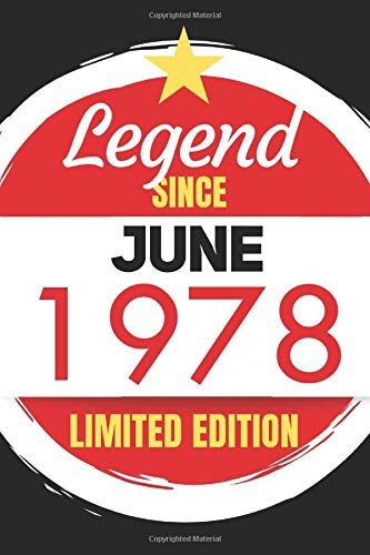 Legend Since June 1978 - Limited Edition: Blank Notebook Journal - Birthday Sketch Diary