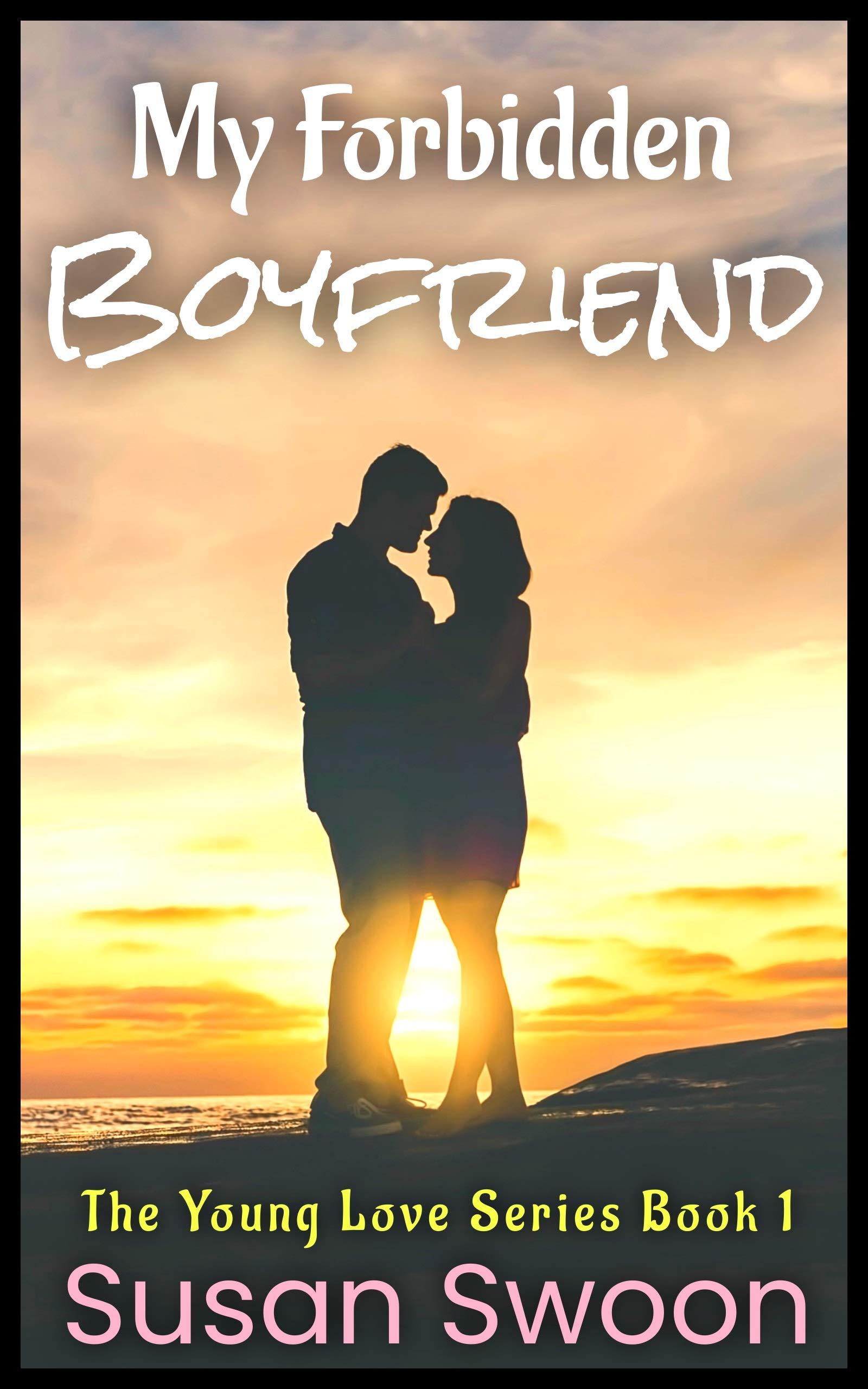 My Forbidden Boyfriend: A YA Sweet Romance (The Young Love Series Book 1)