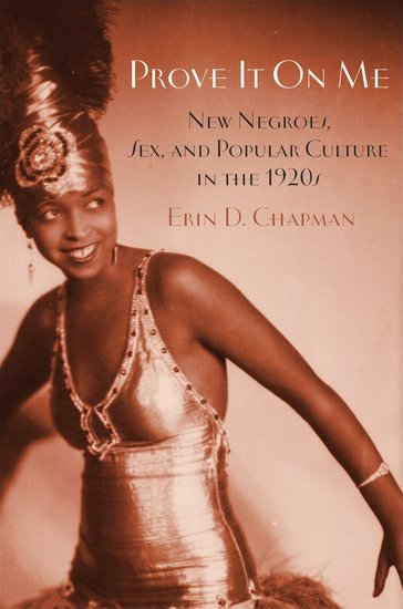 Prove It On Me: New Negroes, Sex, and Popular Culture in the 1920s