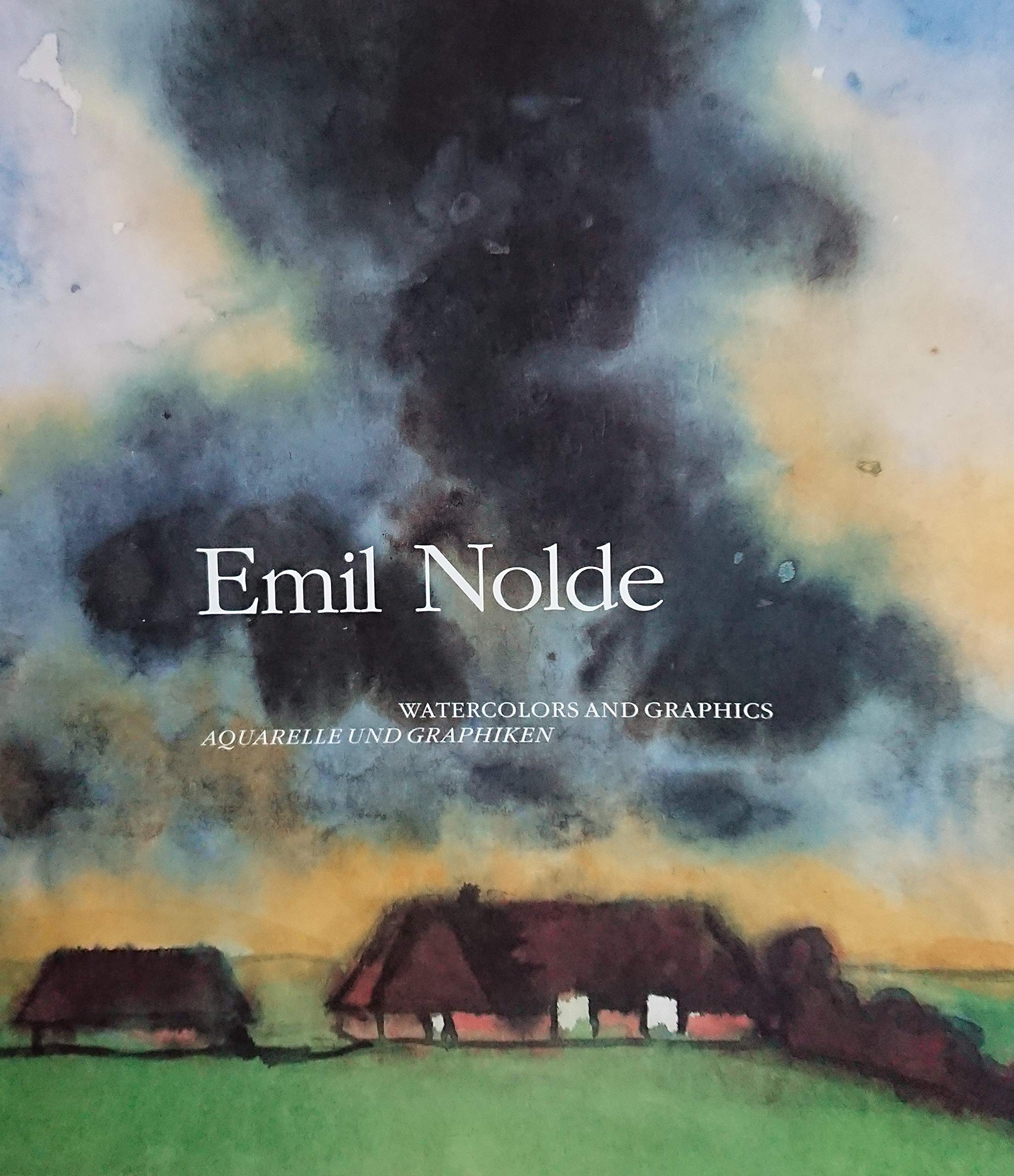 Emil Nolde: Watercolors and Graphics/Aquarelle Und Graphiken