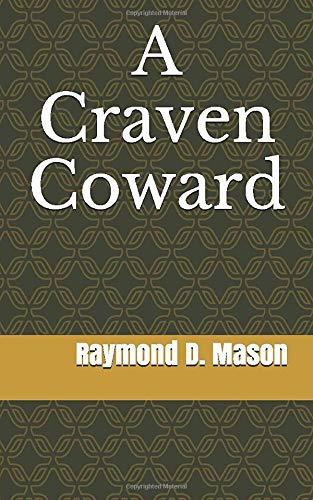A Craven Coward