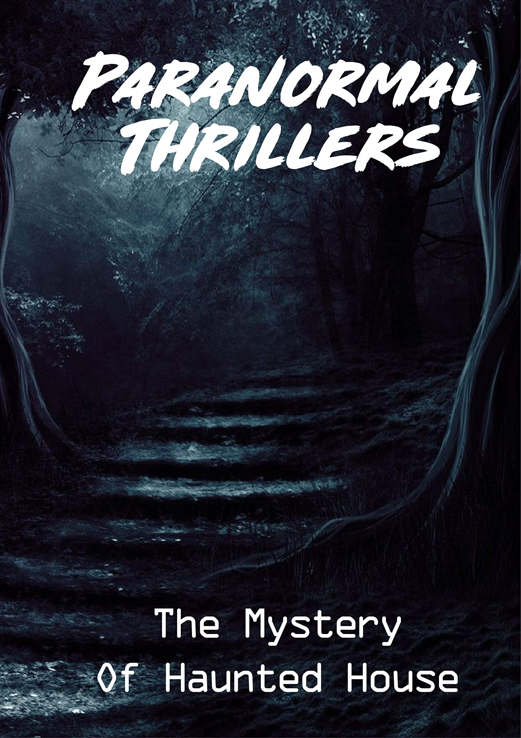 Paranormal Thrillers: The Mystery Of Haunted House: Supernatural Genre