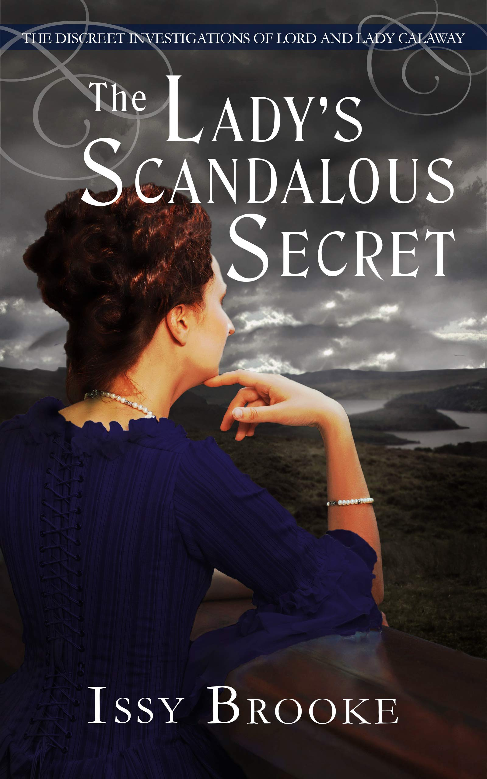 The Lady's Scandalous Secret (The Discreet Investigations of Lord and Lady Calaway #7)