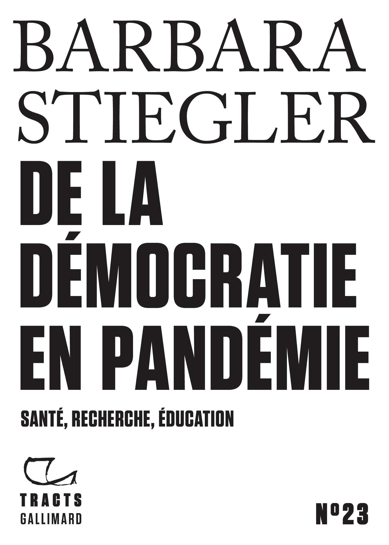 Tracts (N°23) - De la démocratie en Pandémie: Santé, recherche, éducation