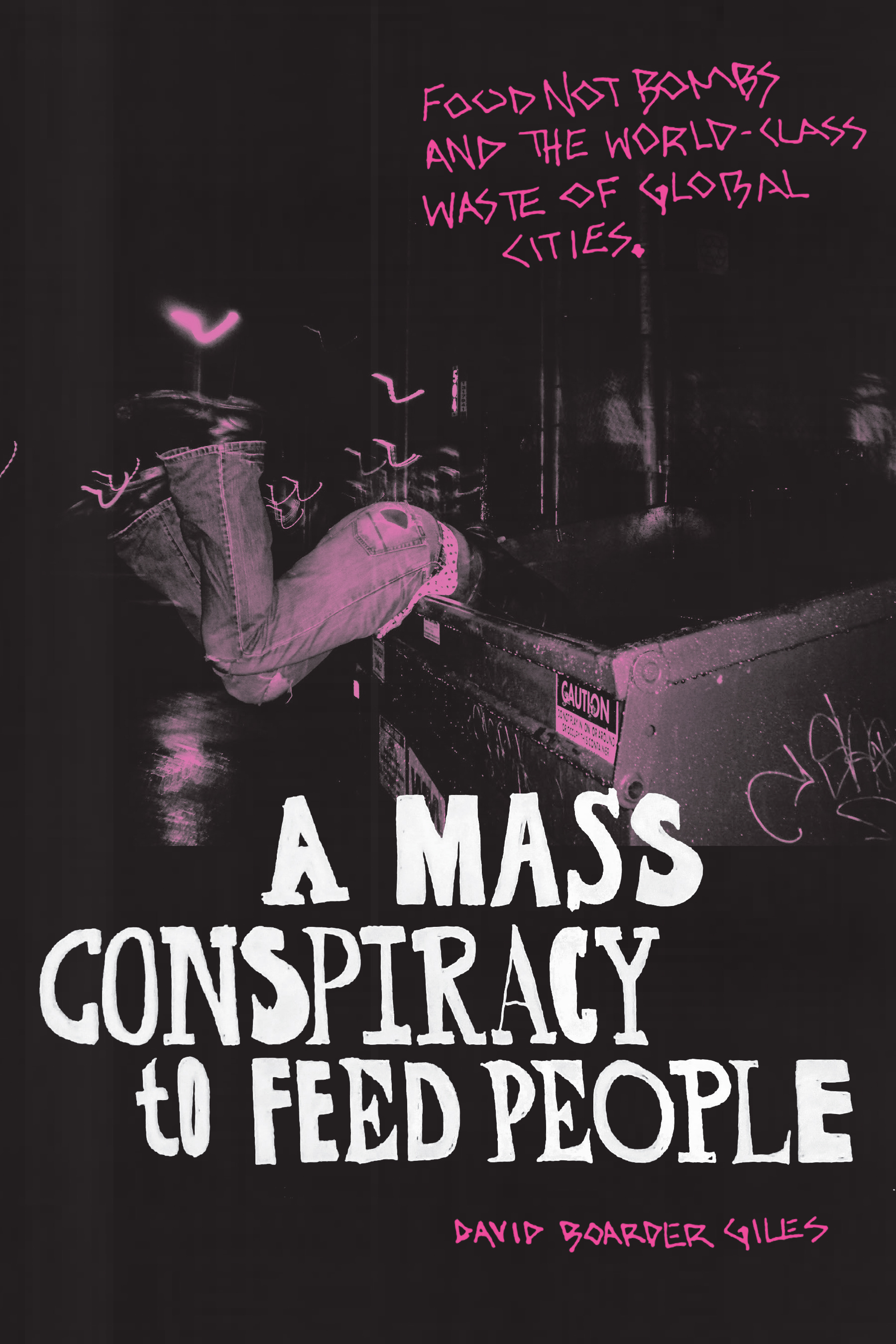 A Mass Conspiracy to Feed People: Food Not Bombs and the World-Class Waste of Global Cities