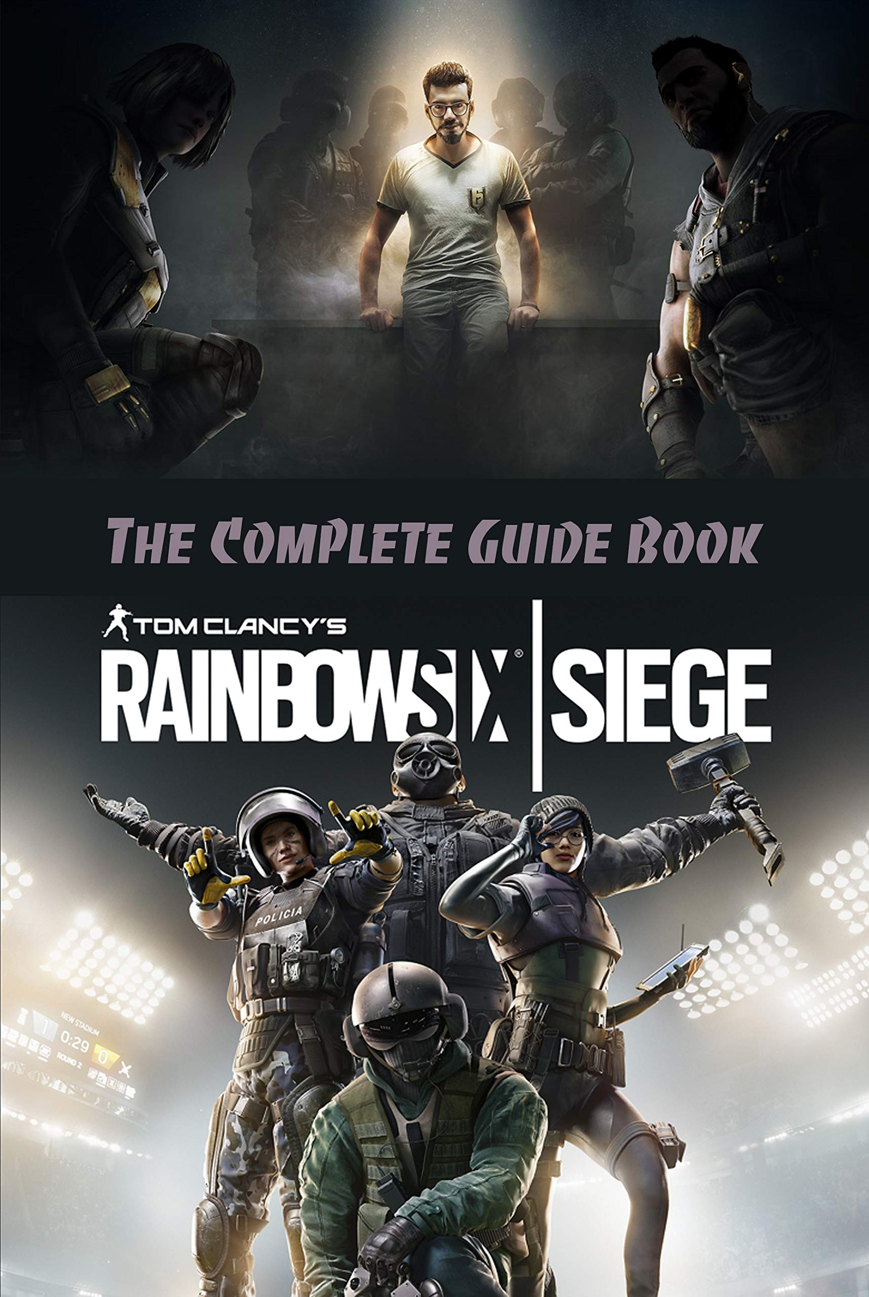 TomClancy's Rainbow Six: Siege: The Complete Guide Book: Travel Game Book