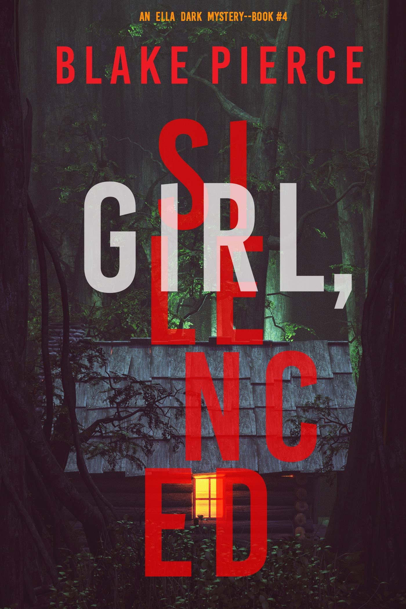Girl, Silenced (Ella Dark FBI Suspense Thriller #4)