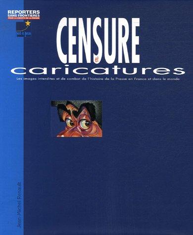 Censure et caricatures : Les images interdites de l'histoire de la Presse en France et dans le monde