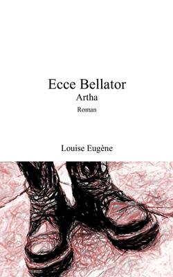 Ecce Bellator: Artha