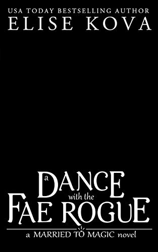 A Dance with the Fae Rogue (Married to Magic, #2)