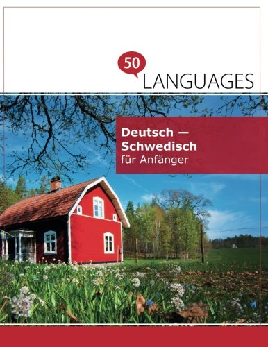 Deutsch - Schwedisch für Anfänger: Ein Buch in 2 Sprachen