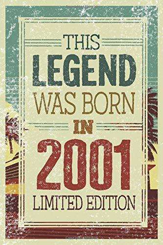 This Legend Was Born In 2001 Limited Edition: 19th Birthday Gifts For Men Women 19 Year Old Girl Boy Gift Ideas / Notebook / Journal / Diary / Greeting Card Alternative