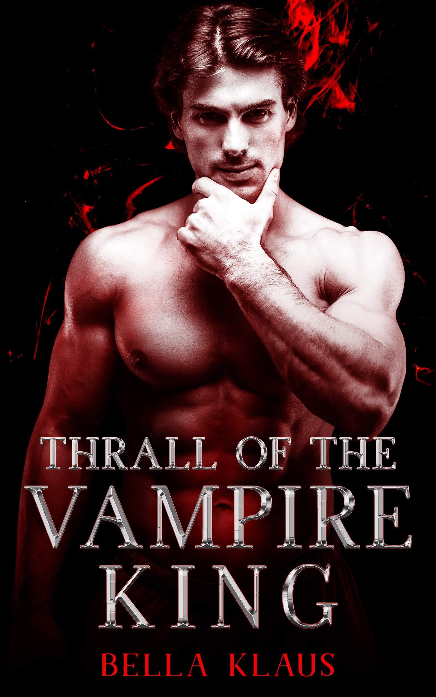 Thrall of the Vampire King (Blood Fire Saga #4)