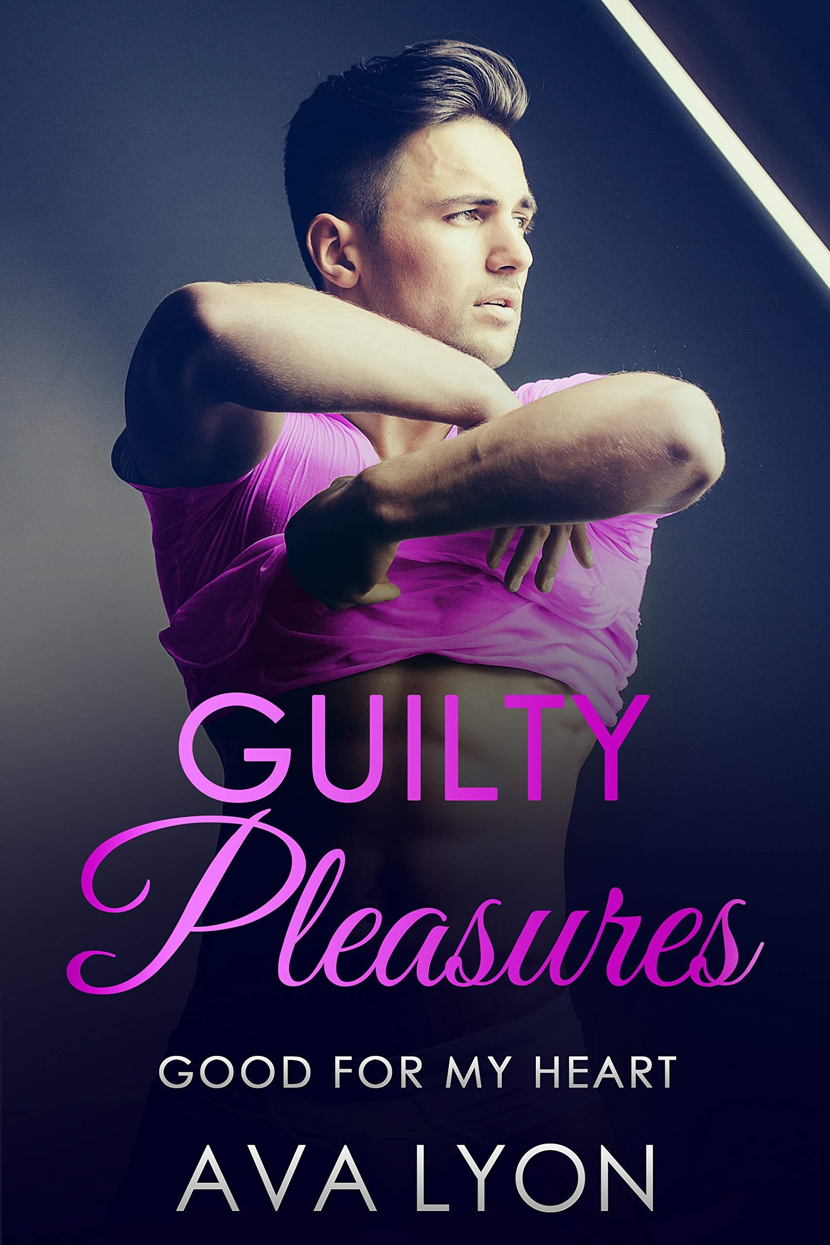 Guilty Pleasures: Good For My Heart (Book 5)