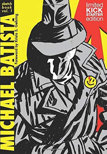 Michael Batista Sketchbook Vol. 1: Limited Kickstarter Edition