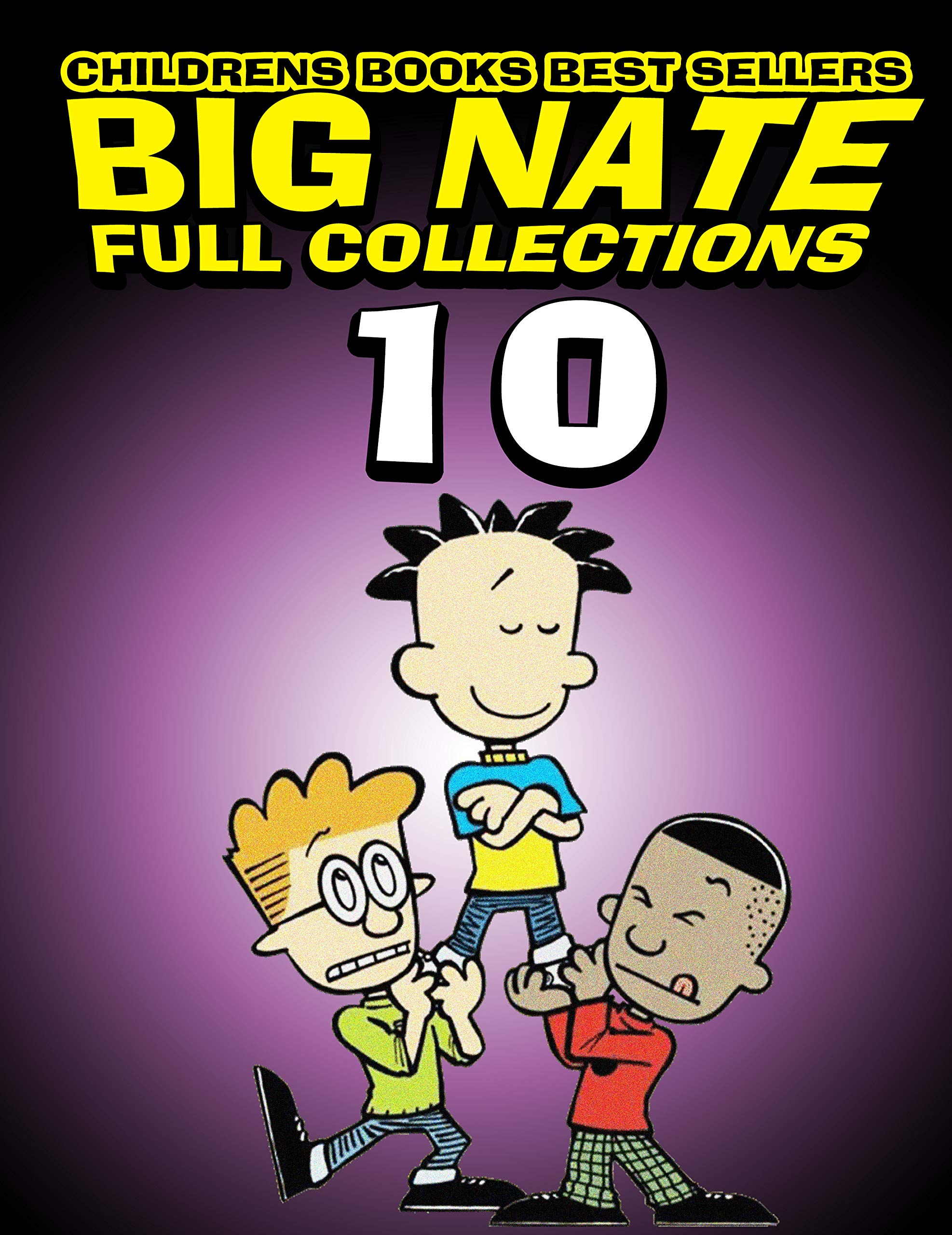 Childrens books best sellers Big Nate Full Collections: Completed Series Big Nate Volume 10